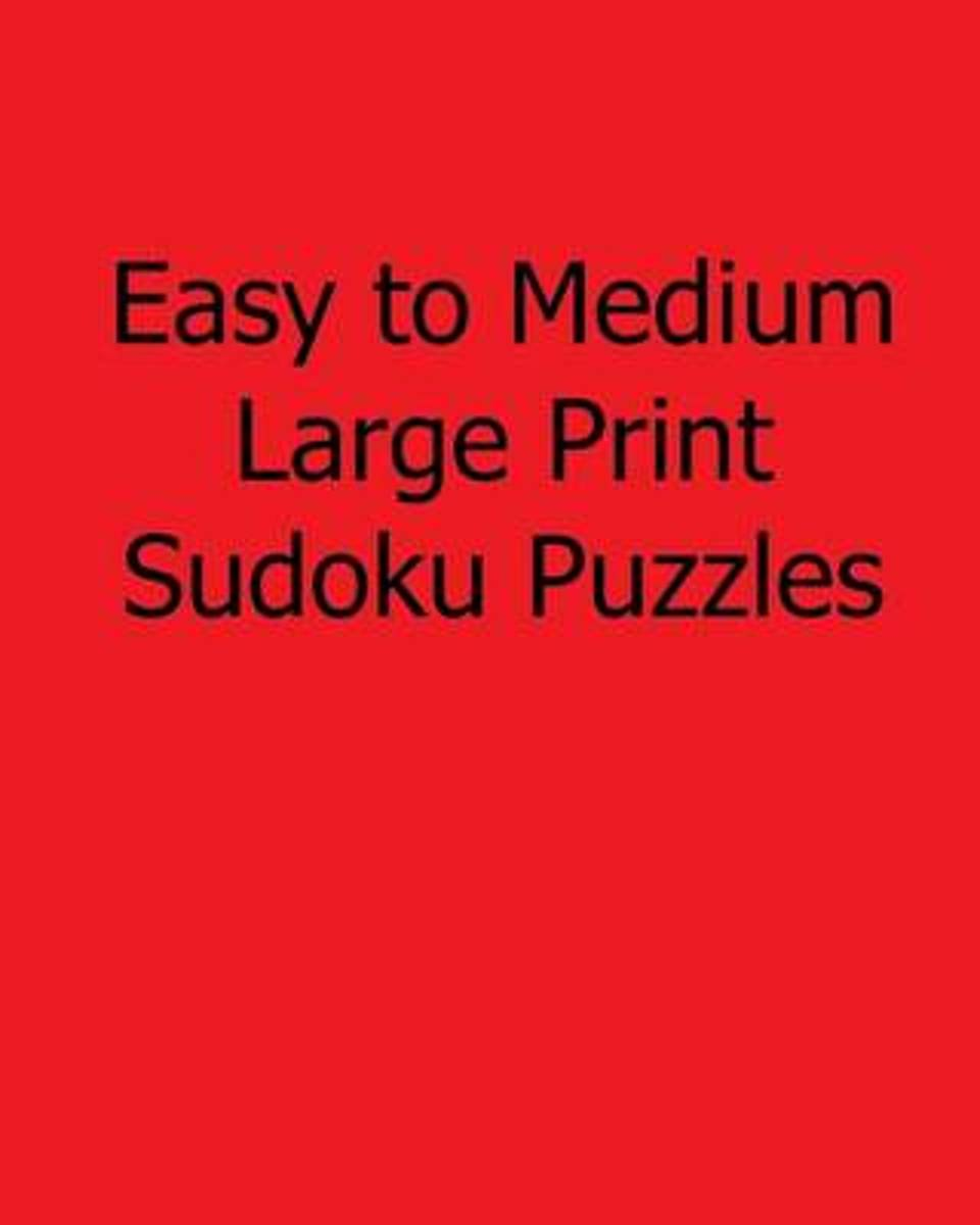 Easy to Medium Large Print Sudoku Puzzles