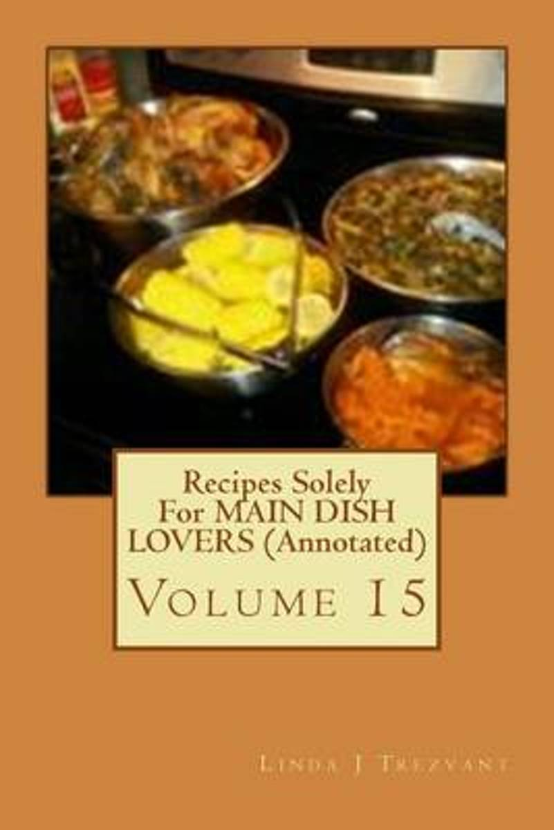 Recipes Solely for Main Dish Lovers (Annotated)