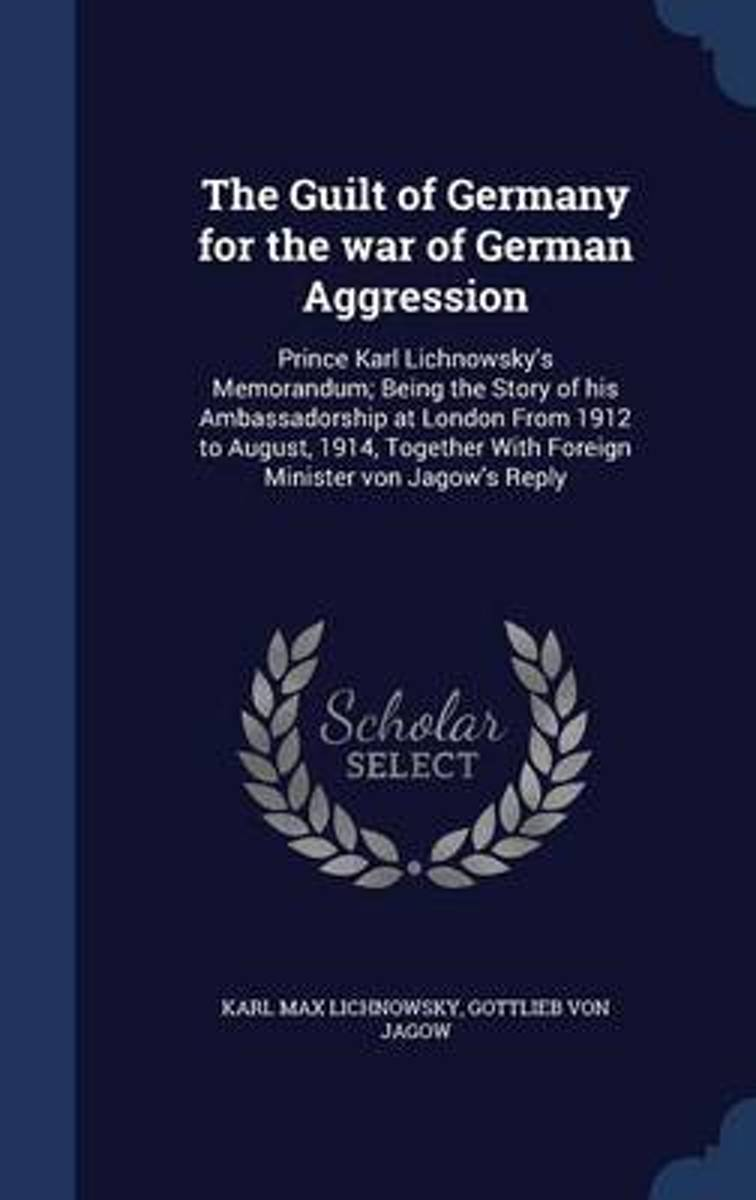 The Guilt of Germany for the War of German Aggression