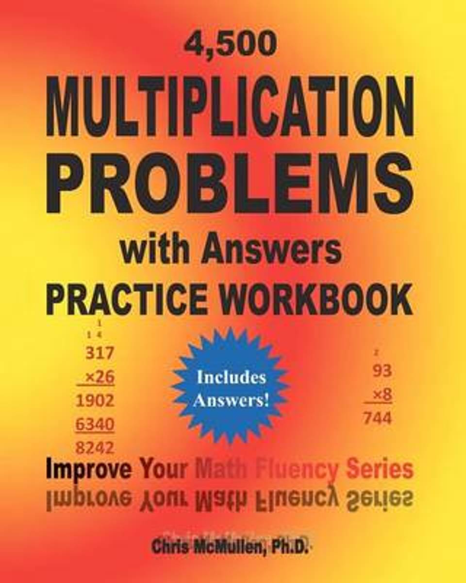 4,500 Multiplication Problems with Answers Practice Workbook