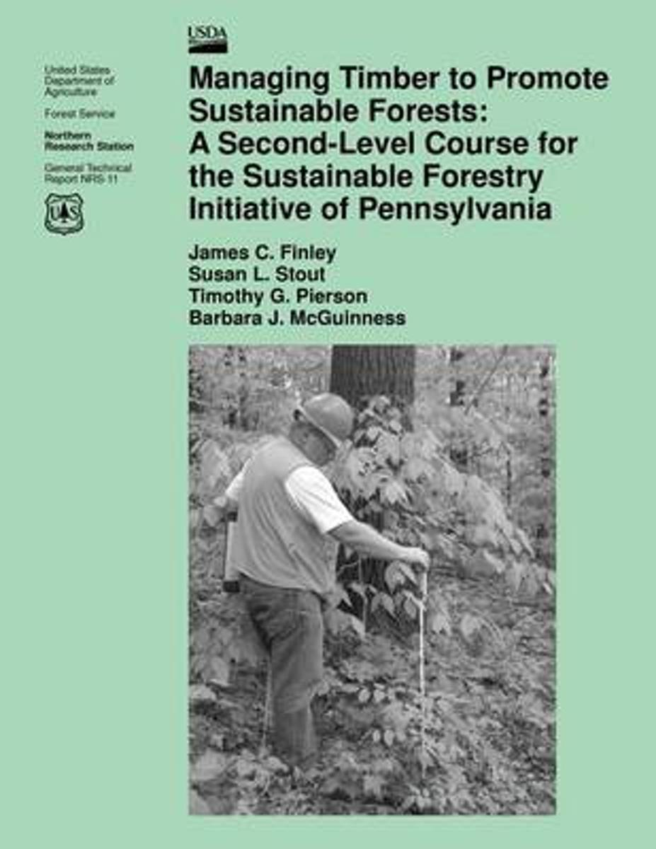 Managing Timber to Promote Sustainable Forests