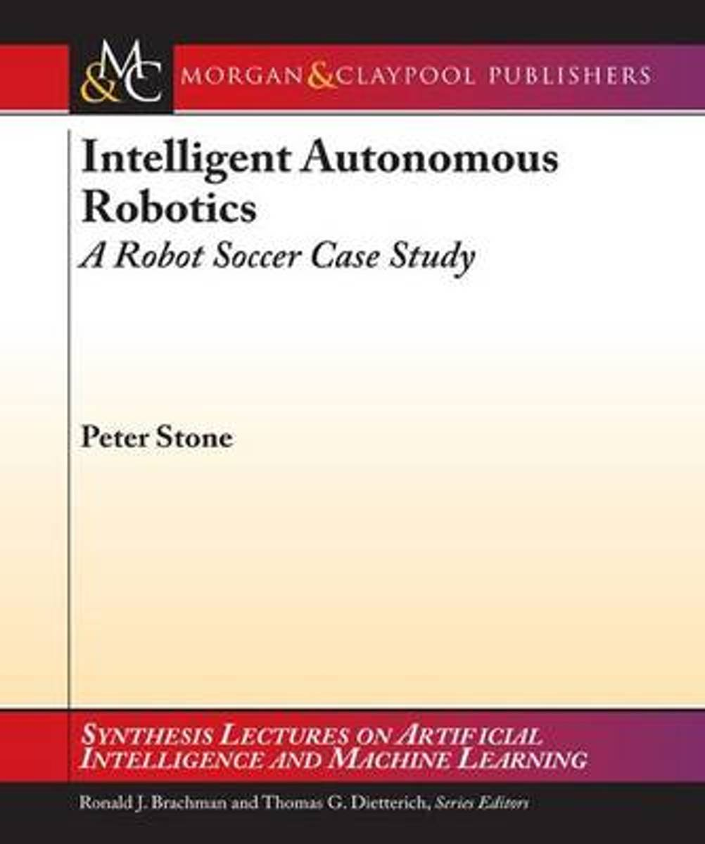 Intelligent Autonomous Robotics