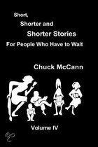 Short, Shorter, and Shorter Stories Volume IV