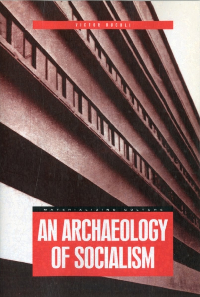 An Archaeology of Socialism