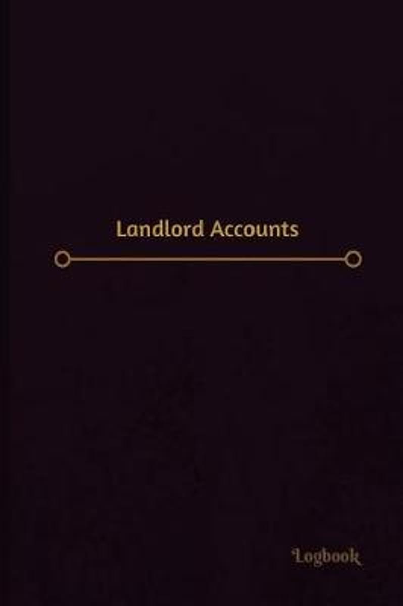Landlord Accounts Log (Logbook, Journal - 120 Pages, 6 X 9 Inches)