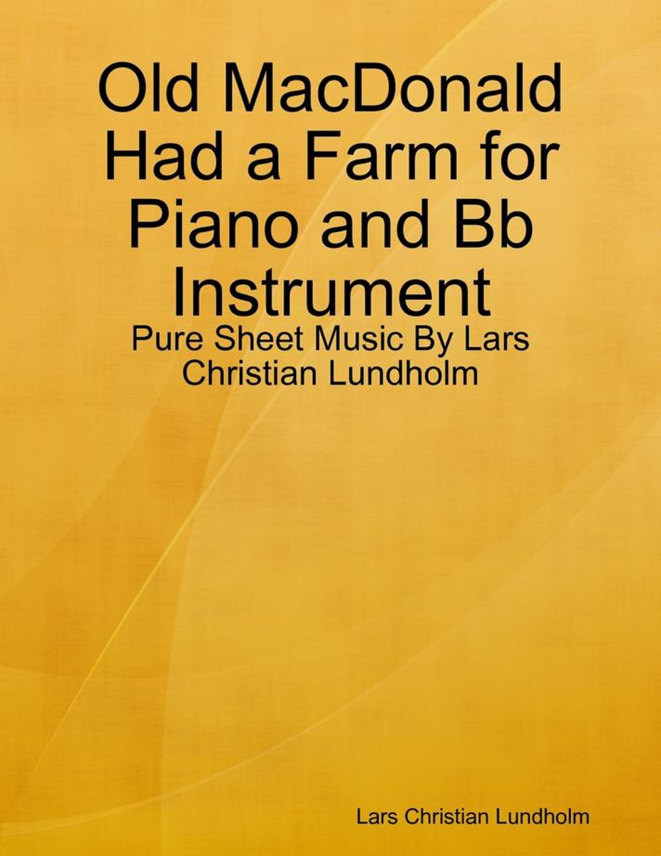 Old MacDonald Had a Farm for Piano and Bb Instrument - Pure Sheet Music By Lars Christian Lundholm