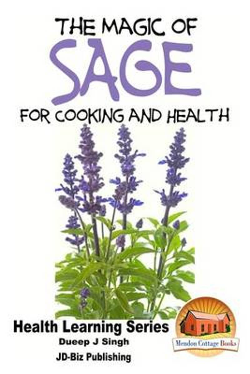 The Magic of Sage for Cooking and Health
