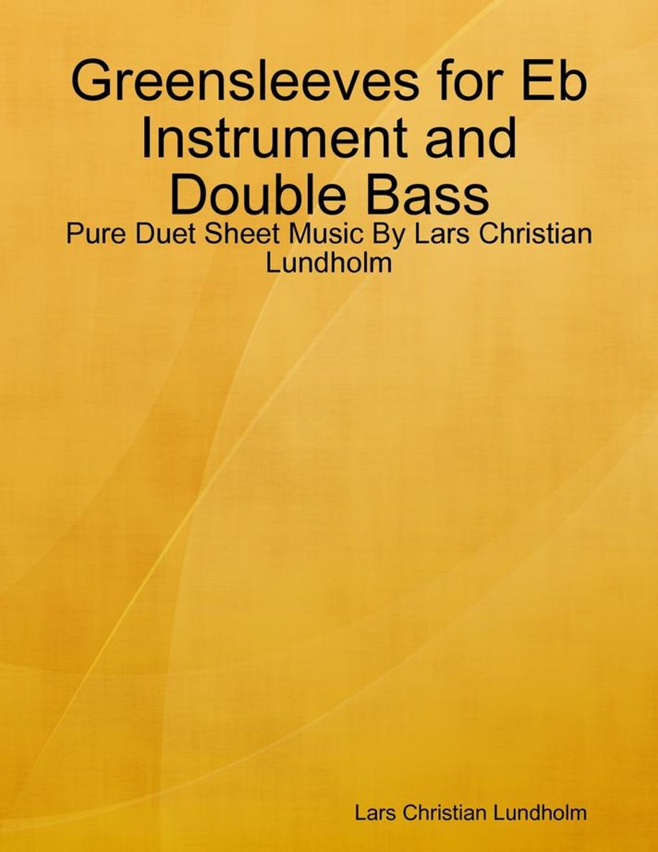 Greensleeves for Eb Instrument and Double Bass - Pure Duet Sheet Music By Lars Christian Lundholm