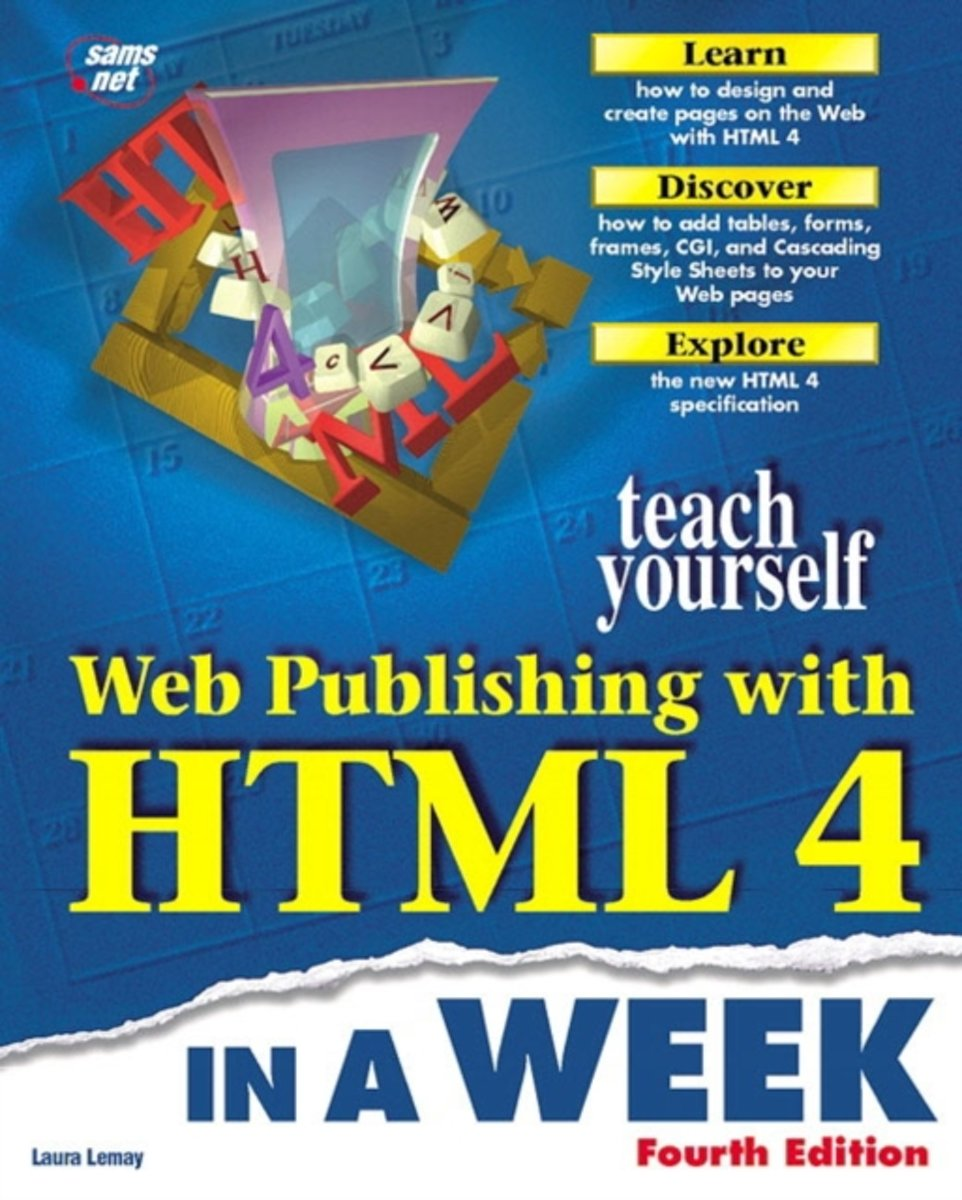 Sams Teach Yourself Web Publishing with HTML 4 in a Week, Fourth Edition