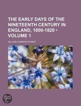 The Early Days Of The Nineteenth Century In England, L800-1820 (Volume 1)