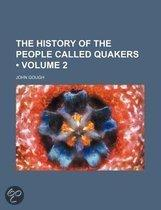 the History of the People Called Quakers (Volume 2)