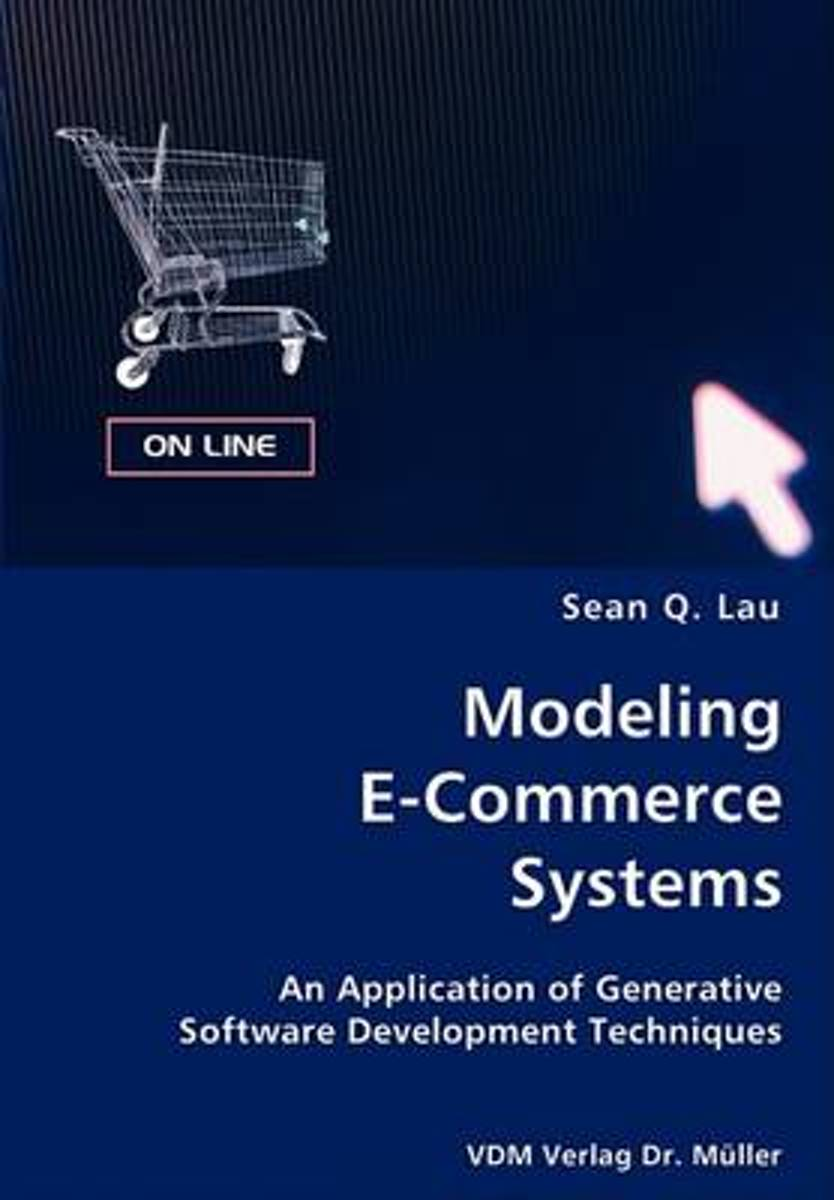 Modeling E-Commerce Systems- An Application of Generative Software Development Techniques
