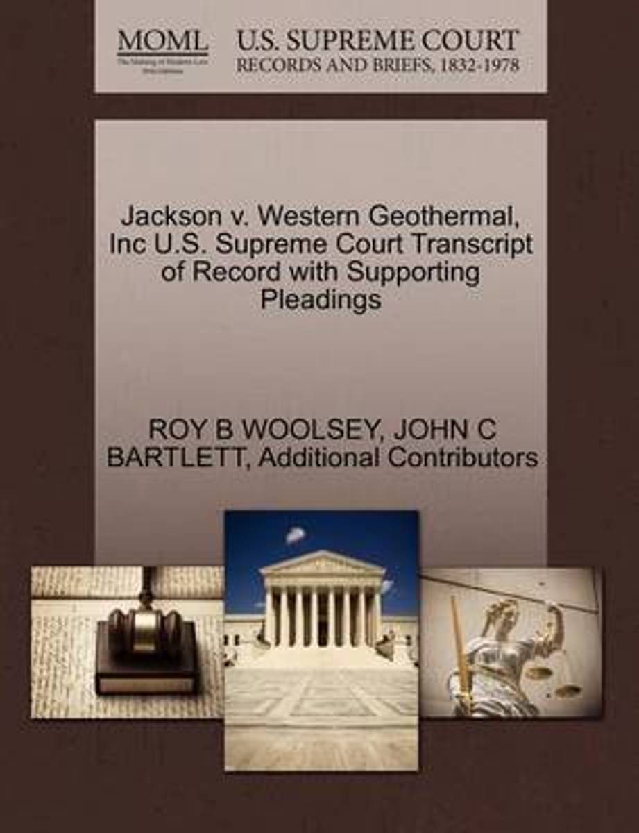 Jackson V. Western Geothermal, Inc U.S. Supreme Court Transcript of Record with Supporting Pleadings