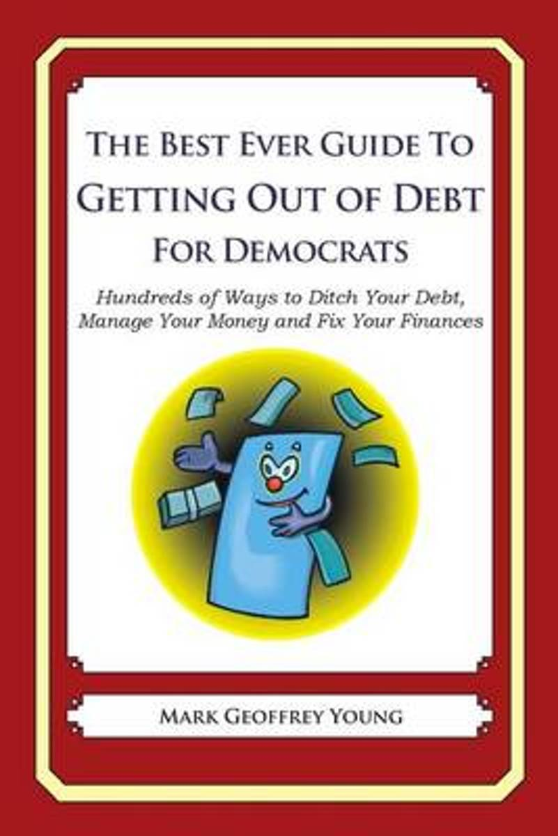The Best Ever Guide to Getting Out of Debt for Democrats