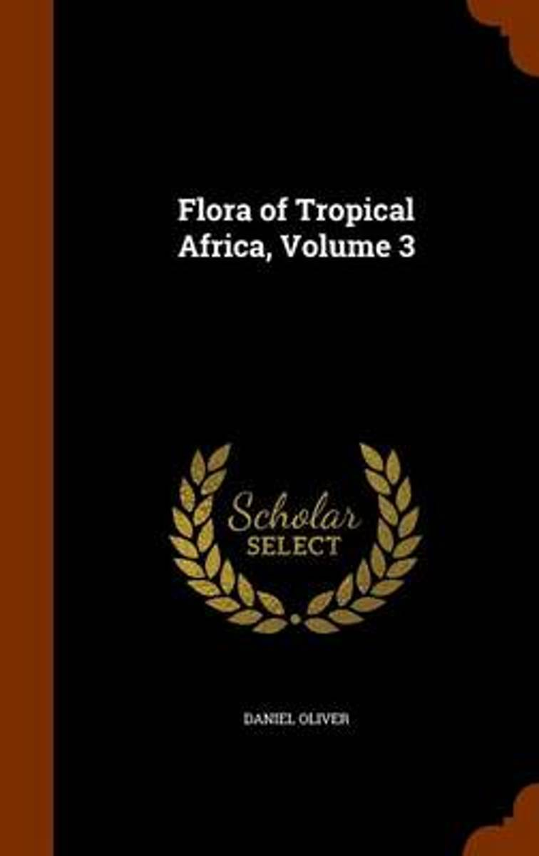 Flora of Tropical Africa, Volume 3
