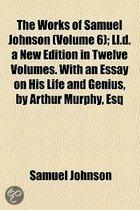 The Works Of Samuel Johnson (Volume 2); Ll.D. A New Edition In Twelve Volumes. With An Essay On His Life And Genius, By Arthur Murphy, Esq
