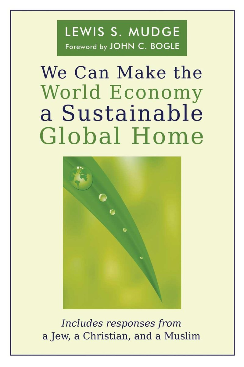 We Can Make the World Economy a Sustainable Global Home