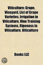 Viticulture: Grape, Vineyard, List of Grape Varieties, Irrigation in Viticulture, Vine Training, Ripeness in Viticulture