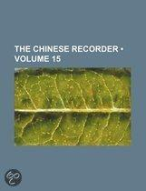 The Chinese Recorder (Volume 15)