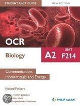OCR A2 Biology Student Unit Guide: Unit F214 Communication, Homeostasis and Energy