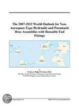 The 2007-2012 World Outlook for Non-Aerospace-Type Hydraulic and Pneumatic Hose Assemblies with Reusable End Fittings