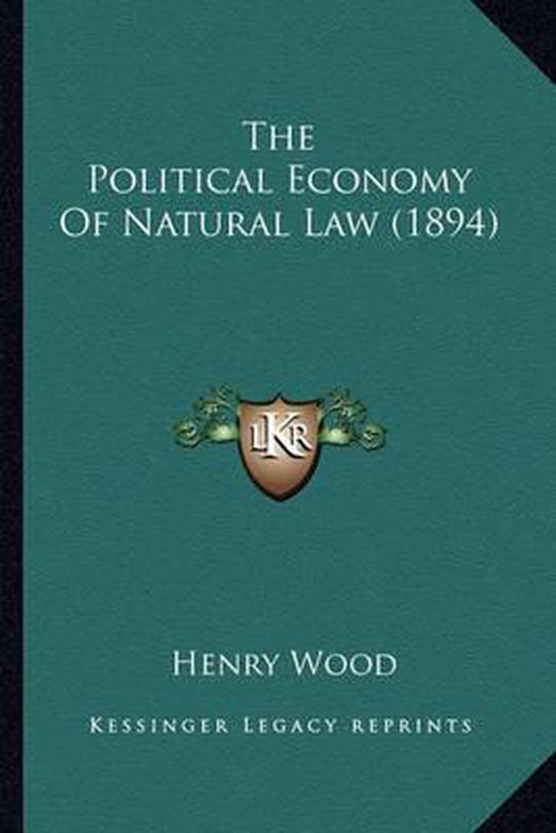 The Political Economy of Natural Law (1894)