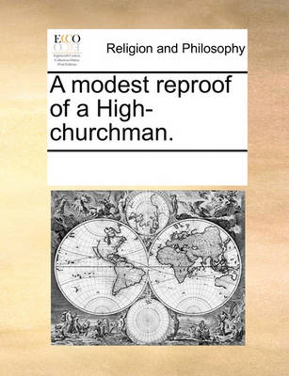 A Modest Reproof of a High-Churchman