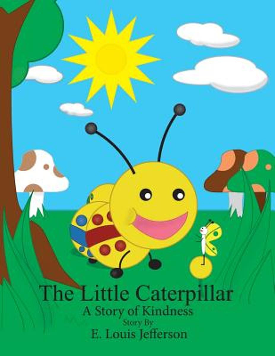 The Little Caterpillar-A Story of Kindness