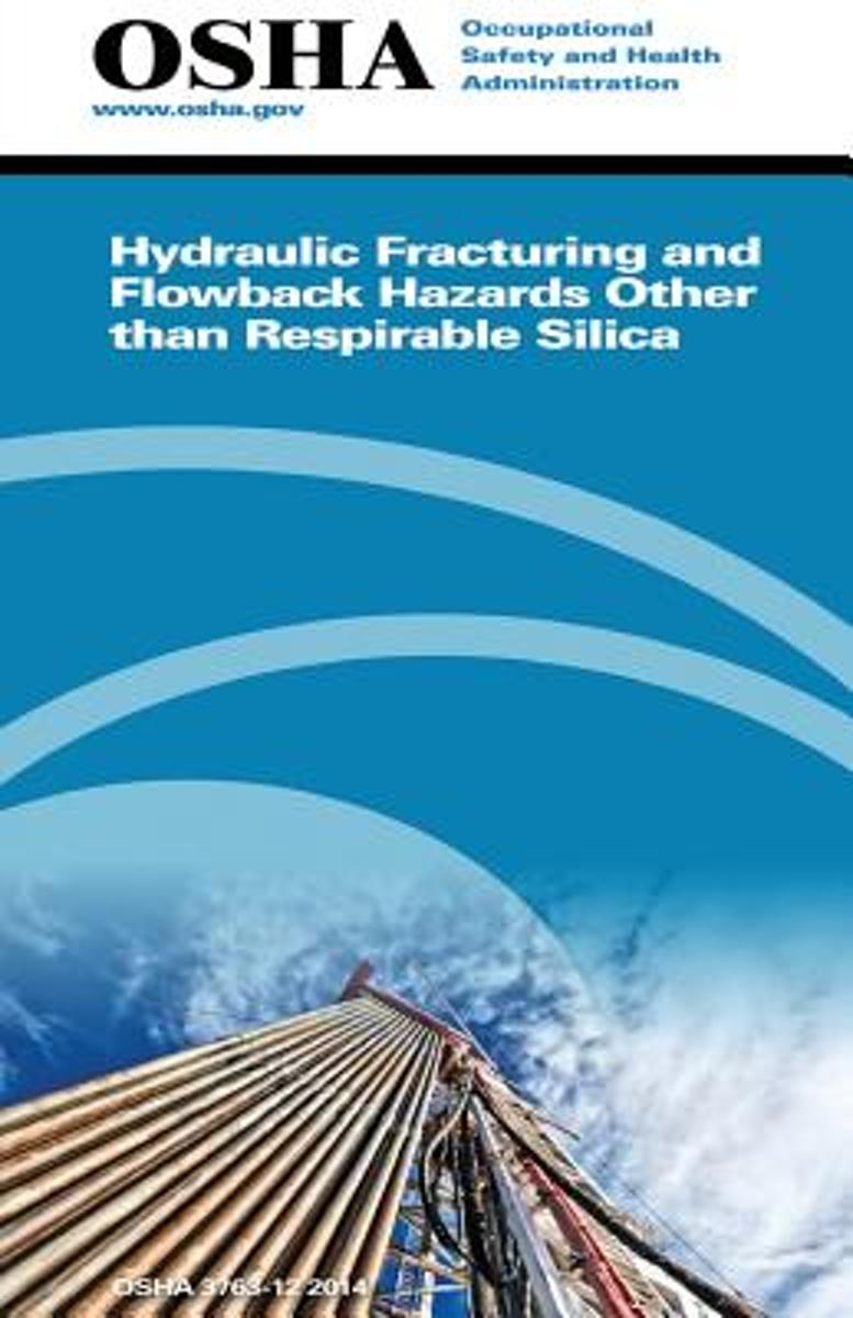 Hydraulic Fracturing and Flowback Hazards Other Than Respirable Silica