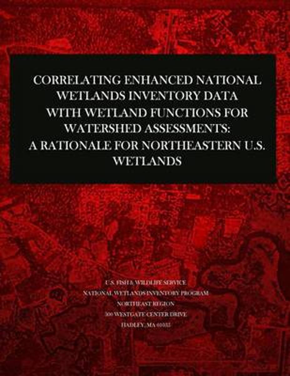 Correlating Enhanced National Wetlands Inventory Data with Wetland Functions for Watershed Assessments