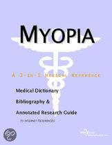 Myopia - a Medical Dictionary, Bibliography, and Annotated Research Guide to Internet References