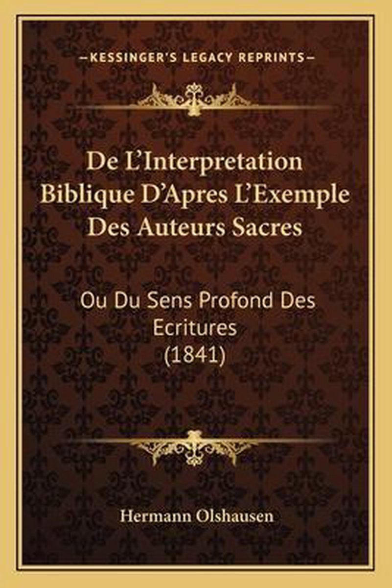 de L'Interpretation Biblique D'Apres L'Exemple Des Auteurs Sacres