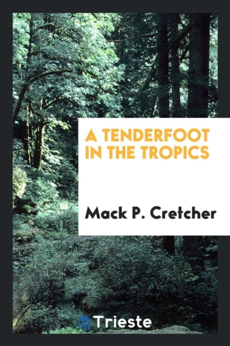 A Tenderfoot in the Tropics