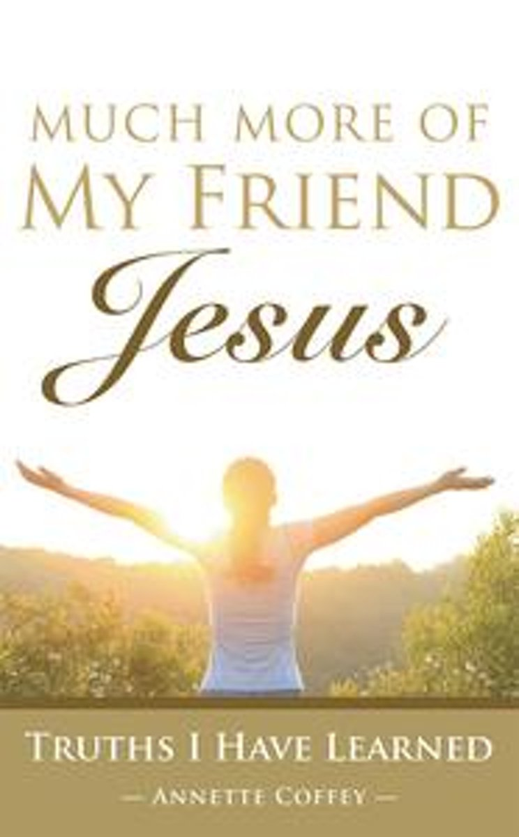 Much More of My Friend Jesus