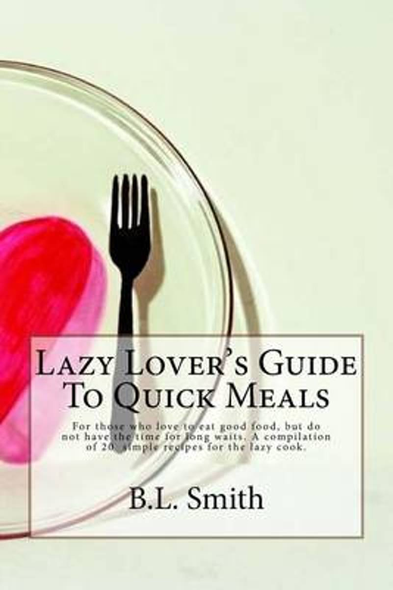 Lazy Lover's Guide to Quick Meals