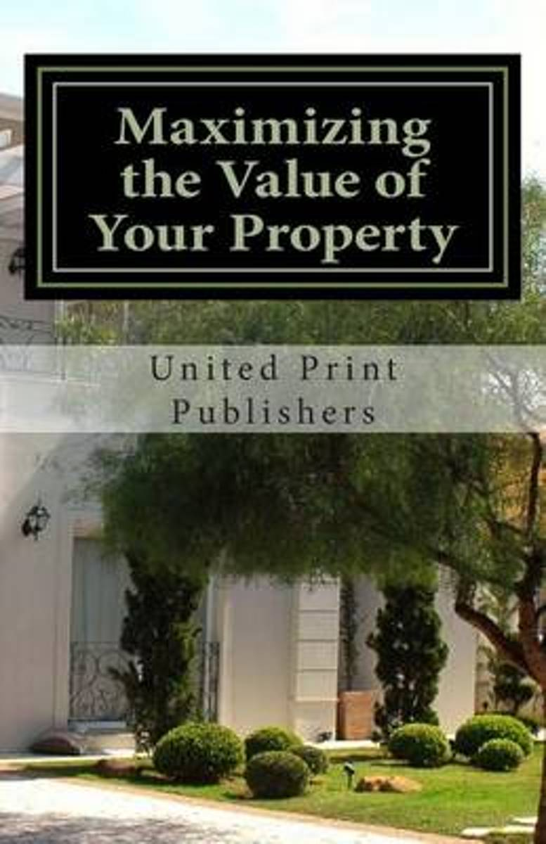 Maximizing the Value of Your Property