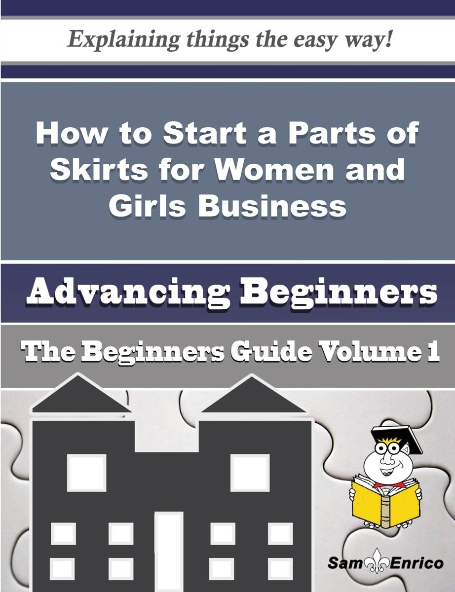 How to Start a Parts of Skirts for Women and Girls Business (Beginners Guide)