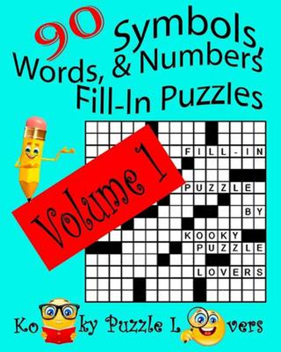 Symbols, Words, and Numbers Fill-In Puzzles, 90 Puzzles, Volume 1