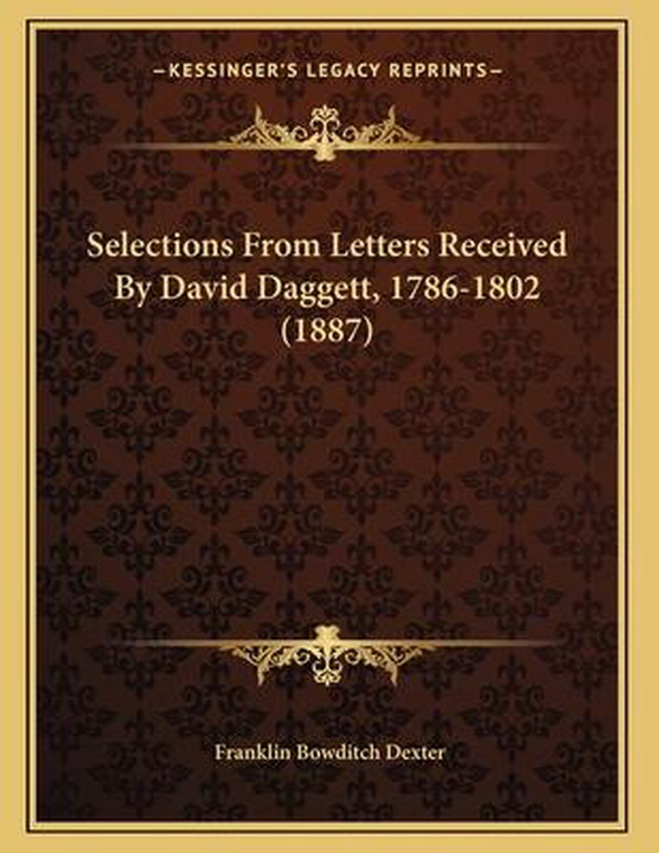 Selections from Letters Received by David Daggett, 1786-1802 (1887)