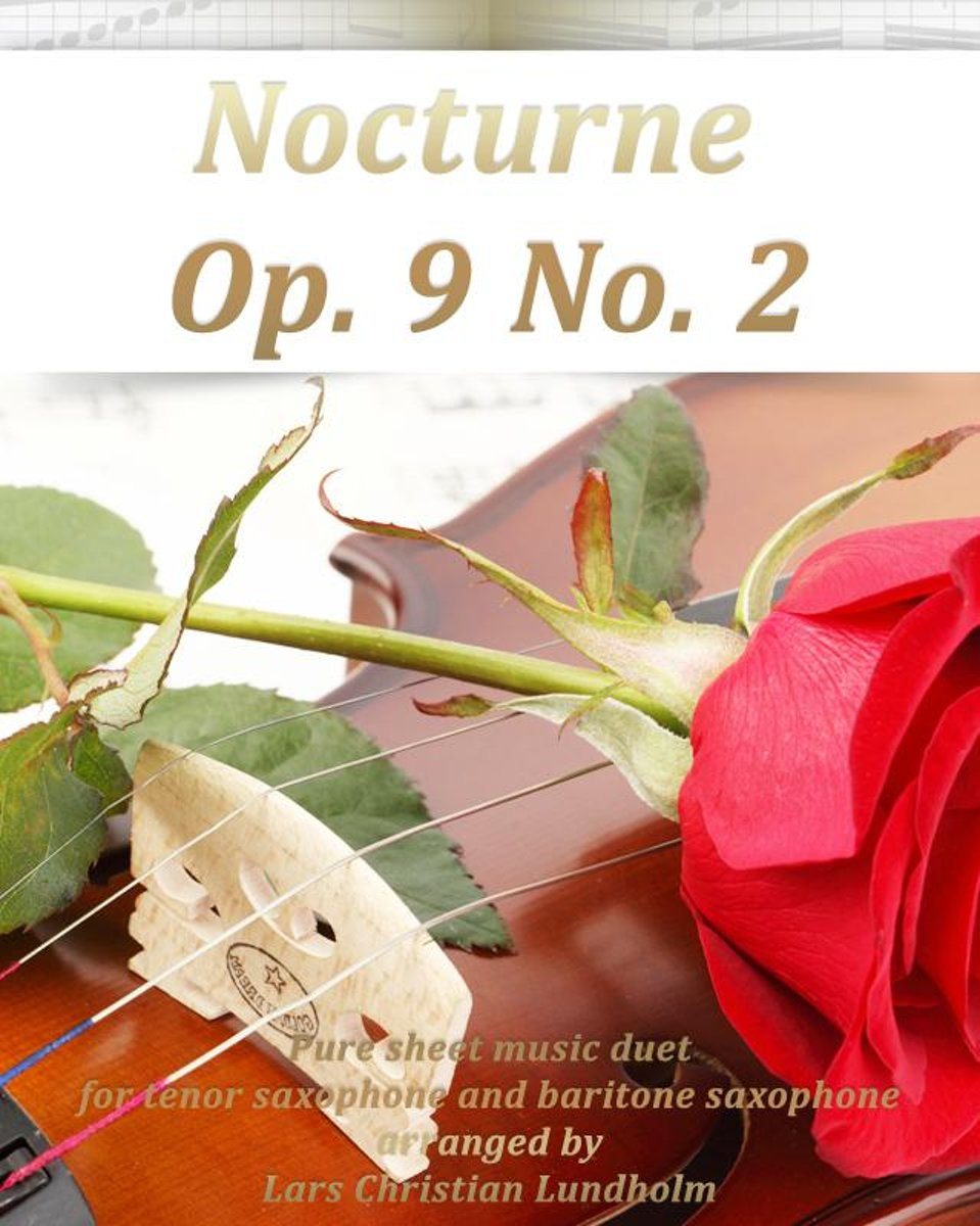 Nocturne Op. 9 No. 2 Pure sheet music duet for tenor saxophone and baritone saxophone arranged by Lars Christian Lundholm