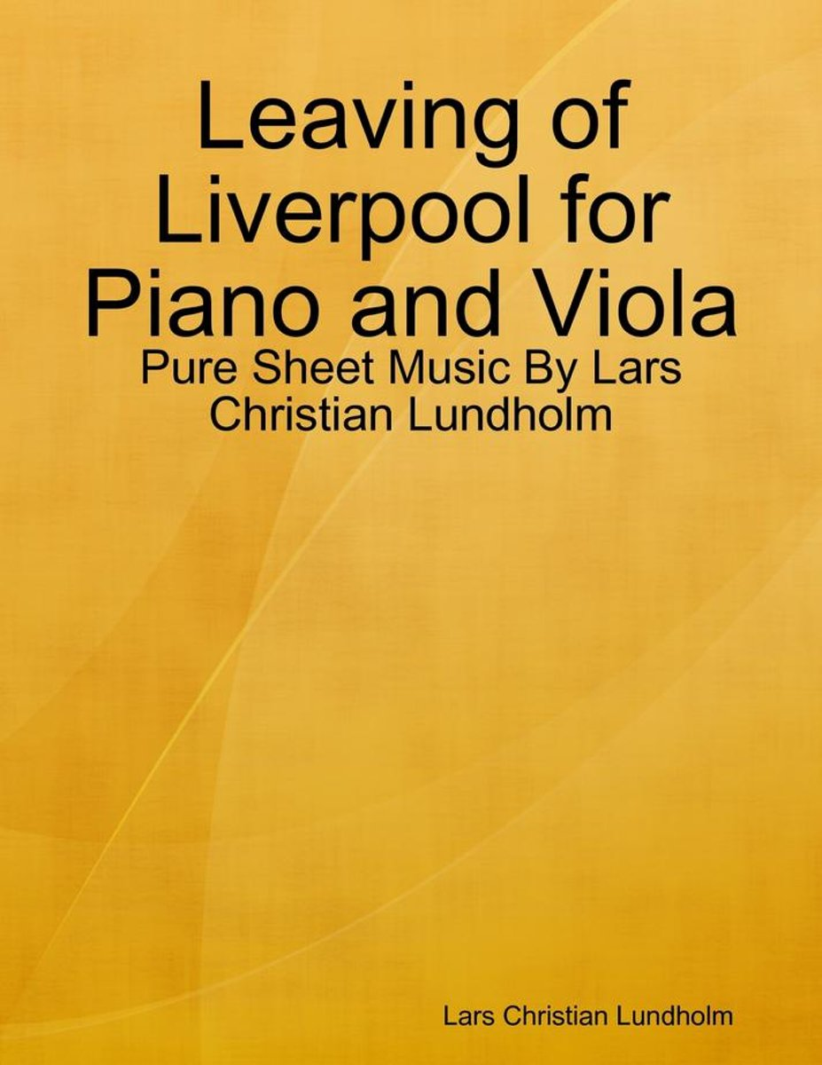 Leaving of Liverpool for Piano and Viola - Pure Sheet Music By Lars Christian Lundholm