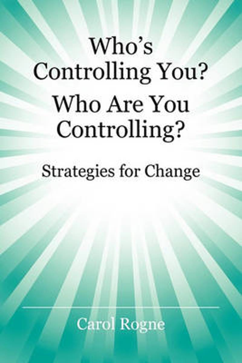 Who's Controlling You? Who Are You Controlling? - Strategies for Change
