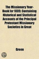 the Missionary Year-Book for 1889; Containing Historical and Statistical Accounts of the Principal Protestant Missionary Societies in Great