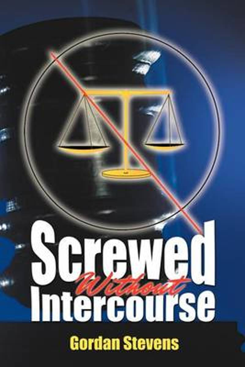 Screwed Without Intercourse