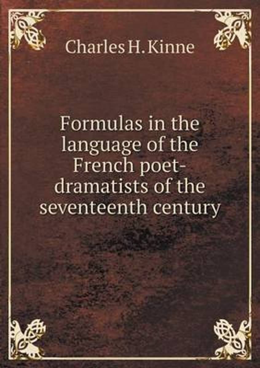 Formulas in the Language of the French Poet-Dramatists of the Seventeenth Century