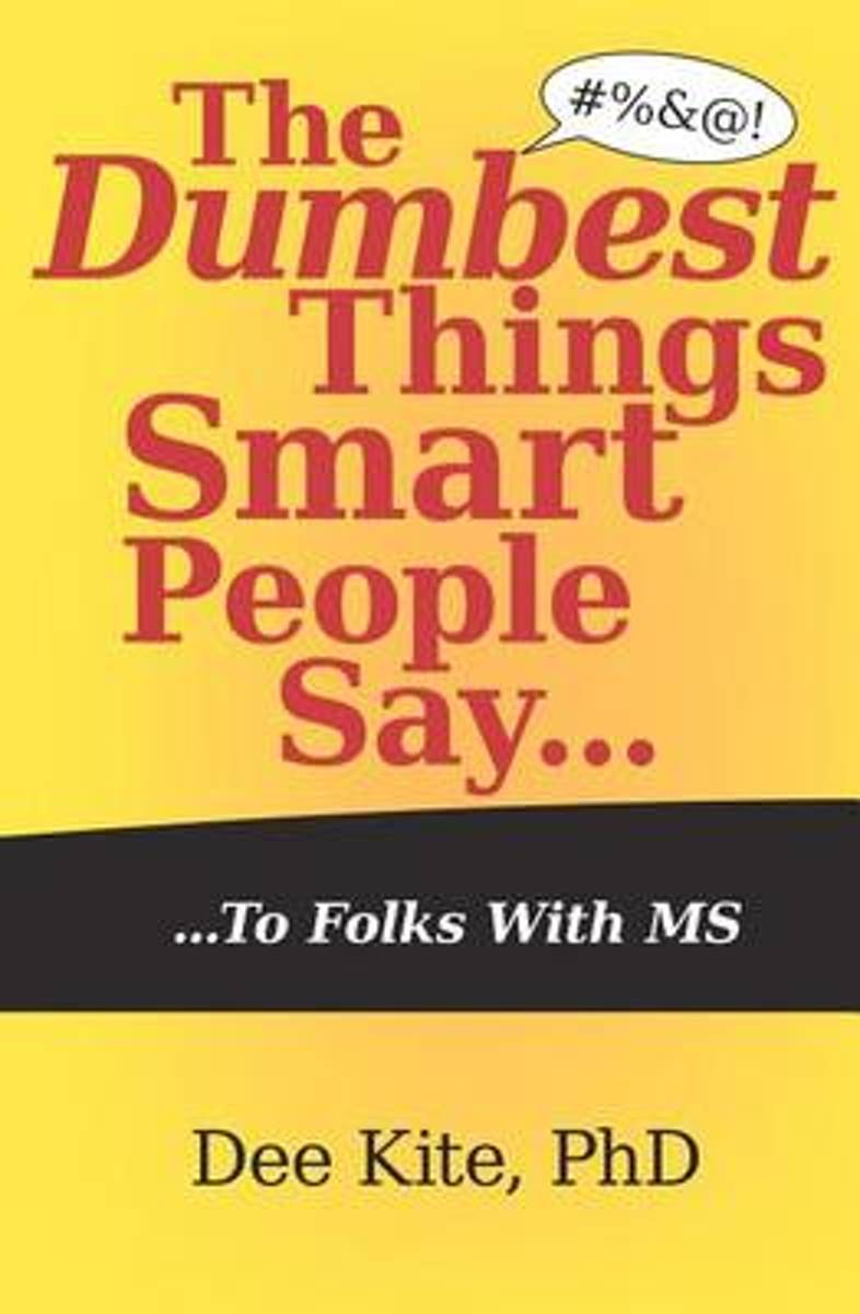 The Dumbest Things Smart People Say to Folks with MS