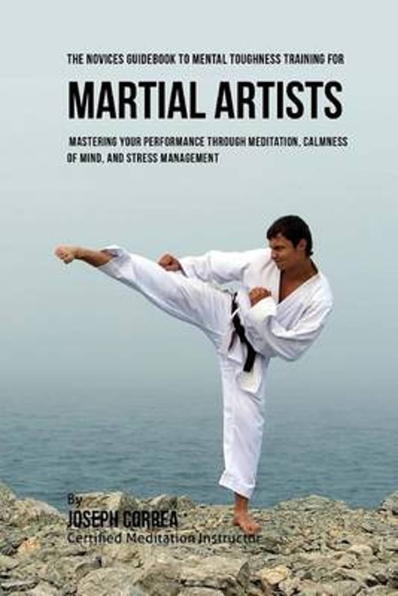 The Students Guidebook to Mental Toughness Training for Martial Artists