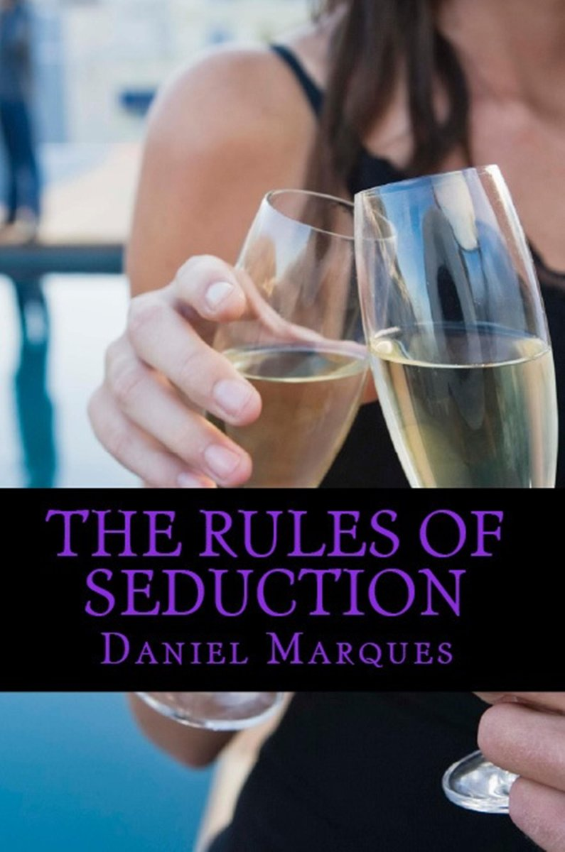 The Rules Of Seduction: From Attraction to Great Sex and Fulfilling Relationships