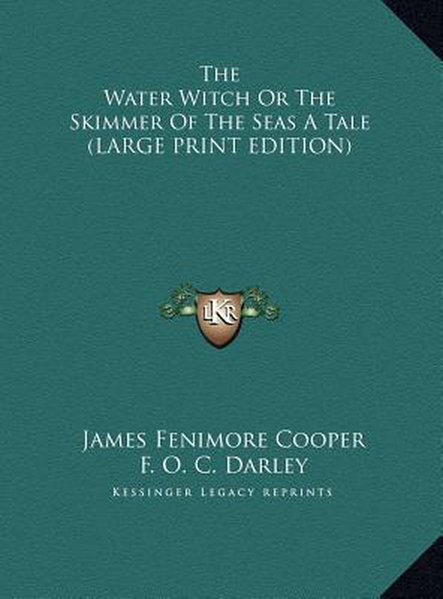 The Water Witch or the Skimmer of the Seas a Tale