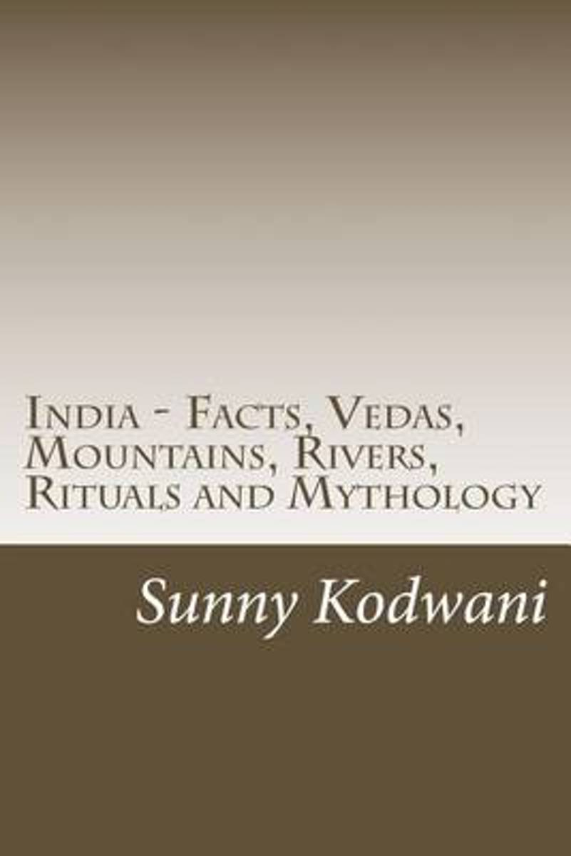 India - Facts, Vedas, Mountains, Rivers, Rituals and Mythology